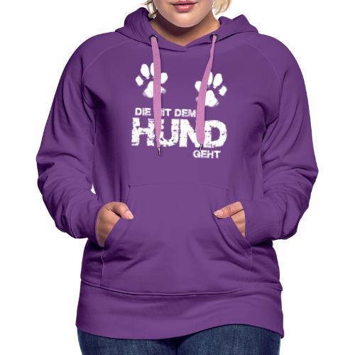 Die mit dem Hund geht 3 weiss - Frauen Premium Hoodie