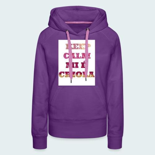 KEEP-CALM-MI-E-KRIOLA - Women's Premium Hoodie