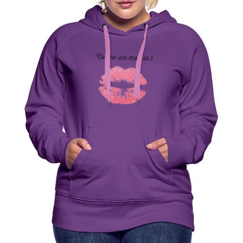 Comme une envie de t'embrasser - Sweat-shirt à capuche Premium pour femmes