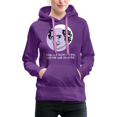 Goethe war Dichter - Frauen Premium Hoodie