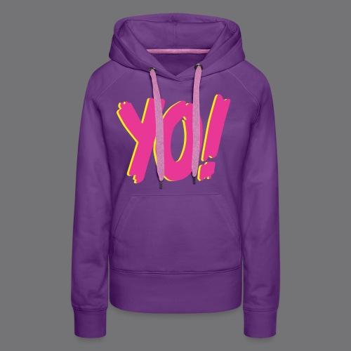 YO Tee Shirts - Women's Premium Hoodie