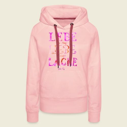 Lebe Liebe Lache pink rosa - Frauen Premium Hoodie
