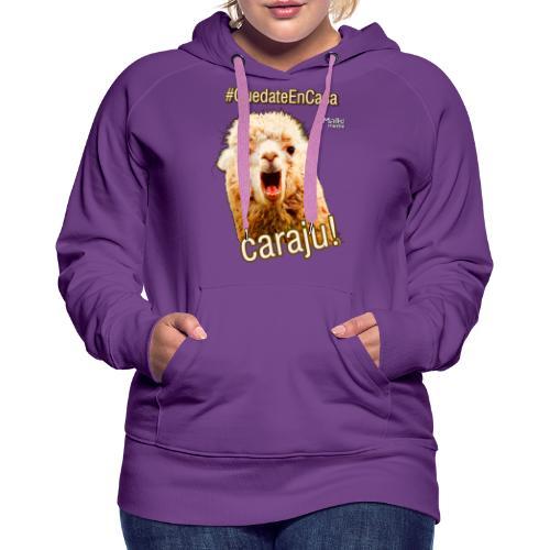Quedate En Casa Caraju - Sweat-shirt à capuche Premium pour femmes