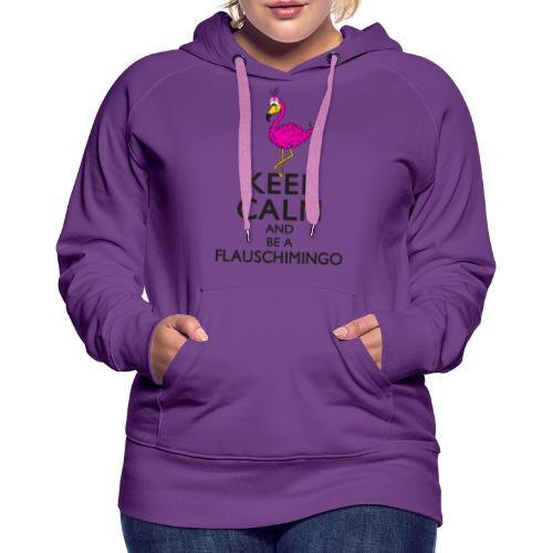 Keep calm and be a Flauschimingo - Frauen Premium Hoodie