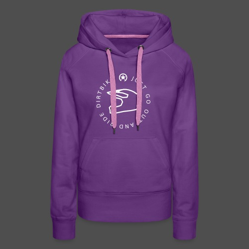 just go out and ride dirtbike 0GO02 - Frauen Premium Hoodie
