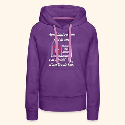arrêter de lire - Sweat-shirt à capuche Premium pour femmes