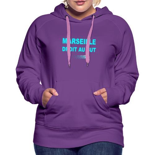 MARSEILLE DROIT AU BUT - Sweat-shirt à capuche Premium pour femmes
