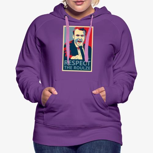Respect The Roulze ! - Sweat-shirt à capuche Premium pour femmes