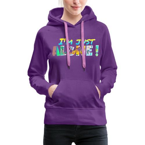 I'M JUST ALONE! - Sweat-shirt à capuche Premium pour femmes