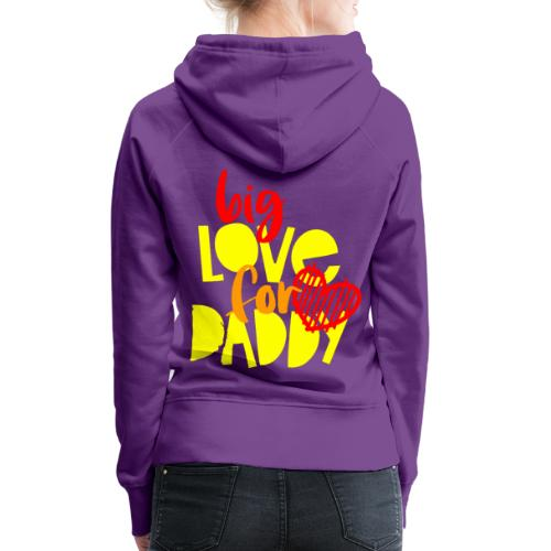 BIG LOVE FOR DADY - Sweat-shirt à capuche Premium pour femmes