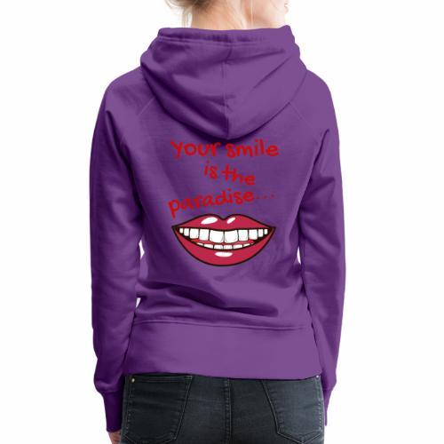 Smile lustige Sprüche shirt design - Frauen Premium Hoodie