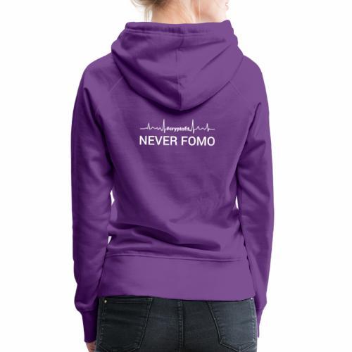 Never Fomo - Felpa con cappuccio premium da donna