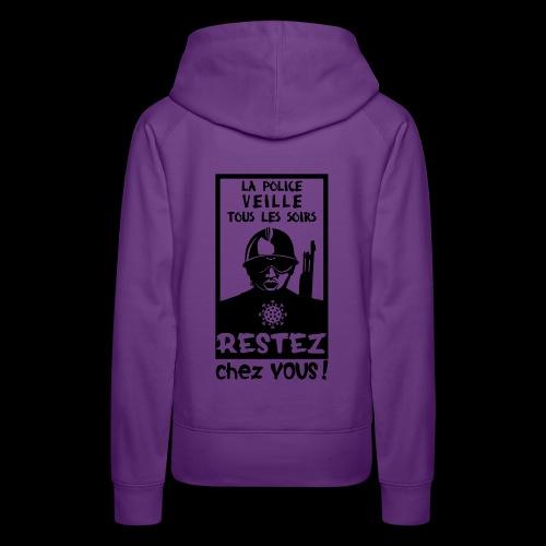 Couvre-feu - La Police Veille.. (Motif N°3) - Sweat-shirt à capuche Premium pour femmes