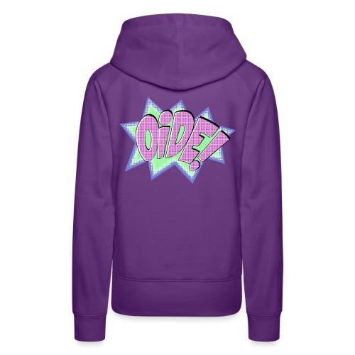oide - Frauen Premium Hoodie