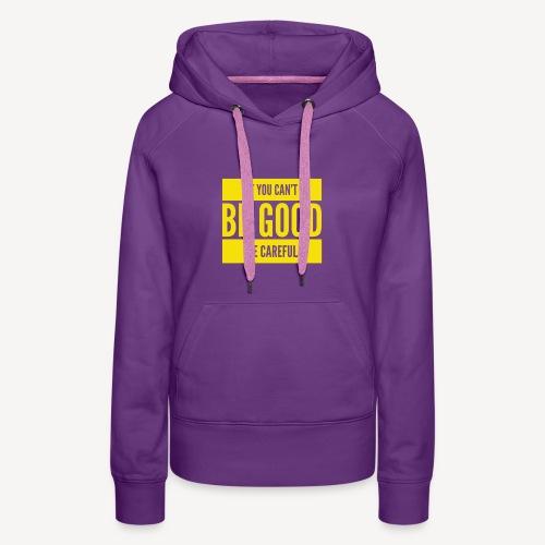 Be Good - Women's Premium Hoodie
