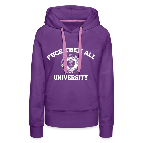 Fuck Them All University - Sweat-shirt à capuche Premium pour femmes