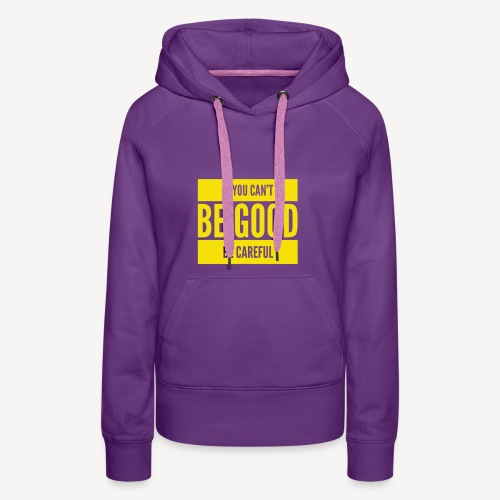 Be Good - Women's Premium Hoodie
