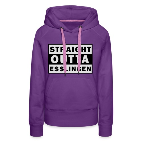 Straight Outta Esslingen - Frauen Premium Hoodie