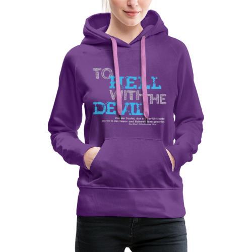 to hell with the devil blau - Frauen Premium Hoodie
