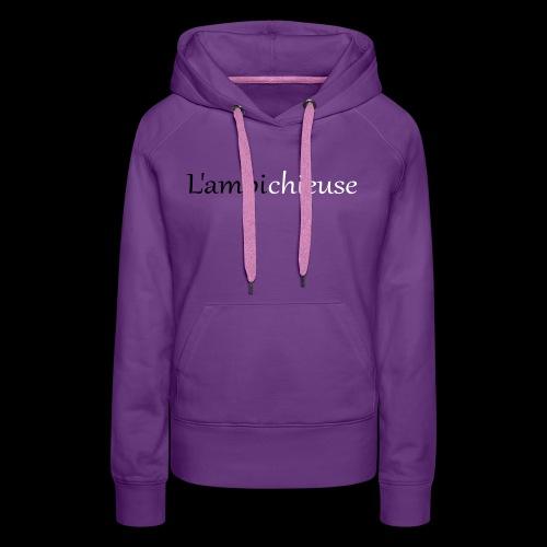 Motif,humour,modèle femme, l'ambichieuse - Sweat-shirt à capuche Premium pour femmes