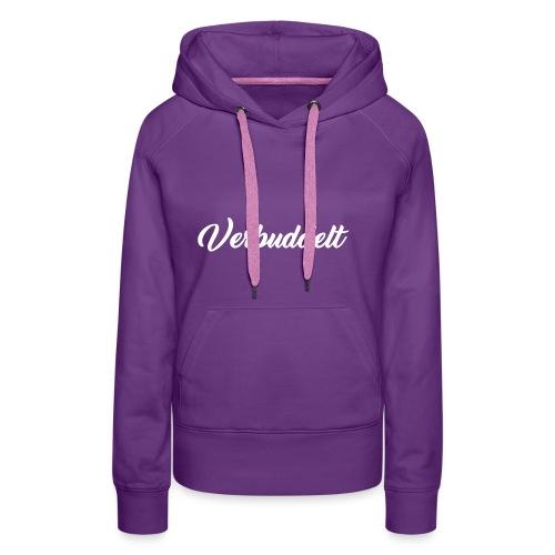 Verbuddelt Weiser schriftzug - Frauen Premium Hoodie