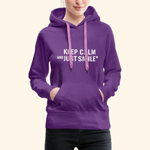 Keep calm and just smile - white - Frauen Premium Hoodie