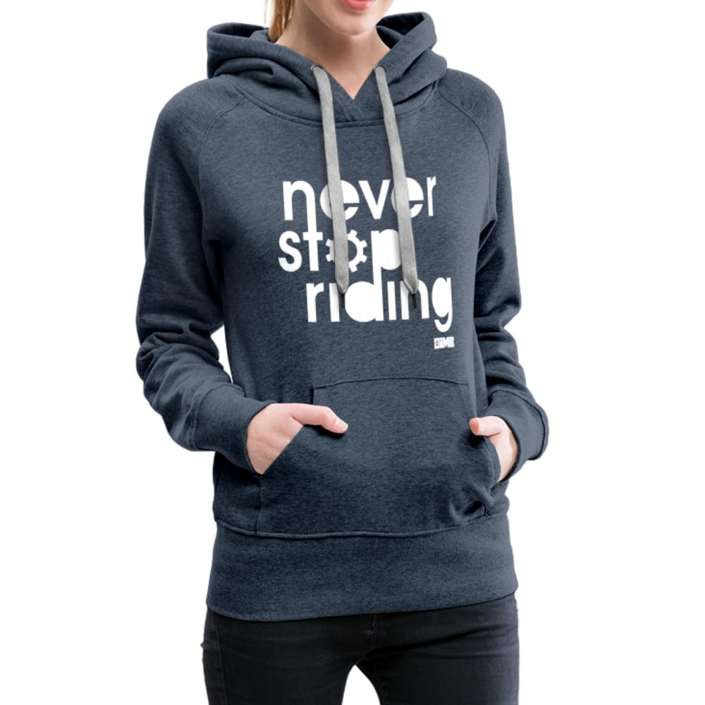 Never Stop Riding - Women's Premium Hoodie - heather denim
