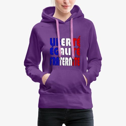 Liberté - Égalité - Fraternité - Sudadera con capucha premium para mujer