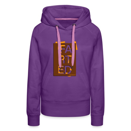 IFARTED and nobody knows - Vrouwen Premium hoodie