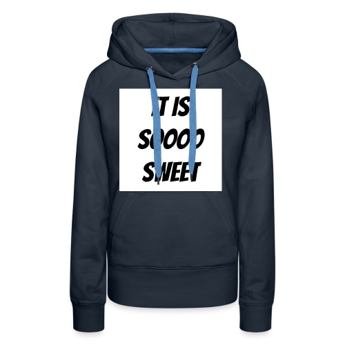 Sweet - Women's Premium Hoodie