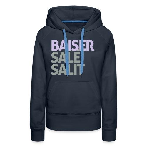 Baiser salé salit - Sweat-shirt à capuche Premium pour femmes