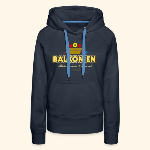 Balkonien T Shirt - Frauen Premium Hoodie