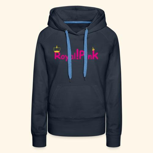 Royal!Pink - Frauen Premium Hoodie