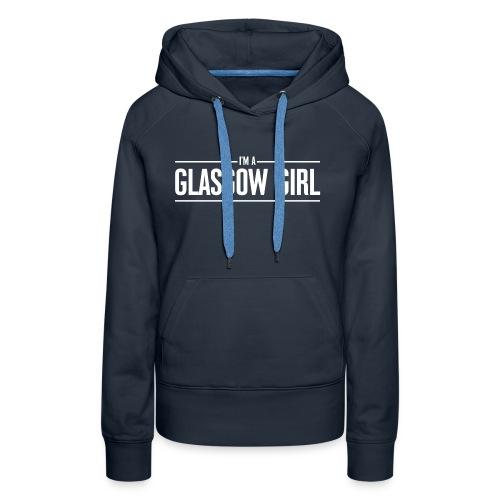 I'm A Glasgow Girl - Women's Premium Hoodie