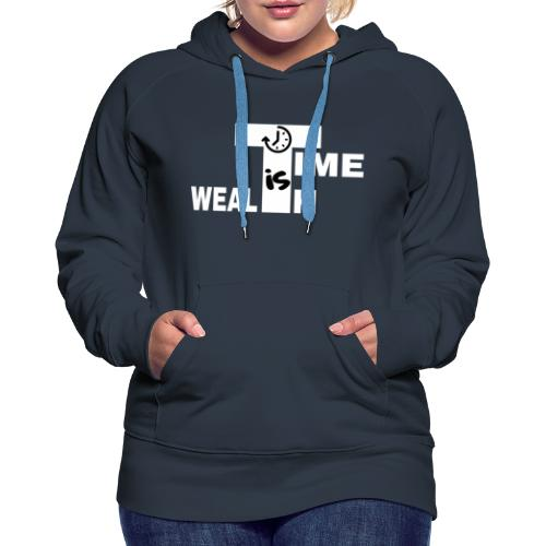 TIME IS WEALTH - Sweat-shirt à capuche Premium pour femmes