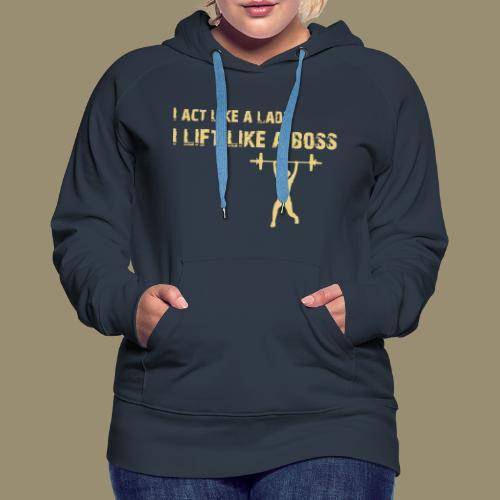 shirtsbydep act lift - Vrouwen Premium hoodie
