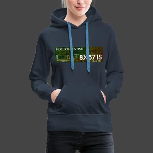 Kalibershirt 8x57IS - seit 1905. Ein Jägershirt - Frauen Premium Hoodie