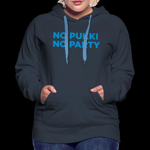 No Pukki, no party - Naisten premium-huppari