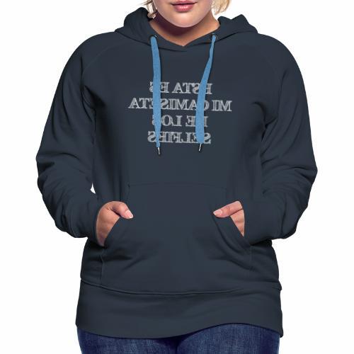 Mi camiseta de los selfies (oscura) - Women's Premium Hoodie