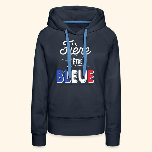 FOOTBALLEUSE coupe du monde Fière d'être bleue -V2 - Sweat-shirt à capuche Premium pour femmes