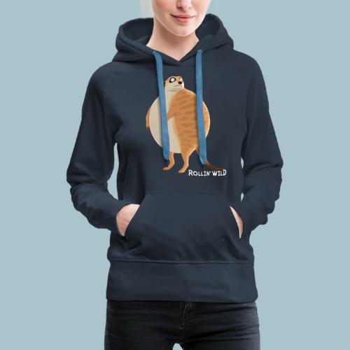 Rollin' Wild - Meerkat - Women's Premium Hoodie
