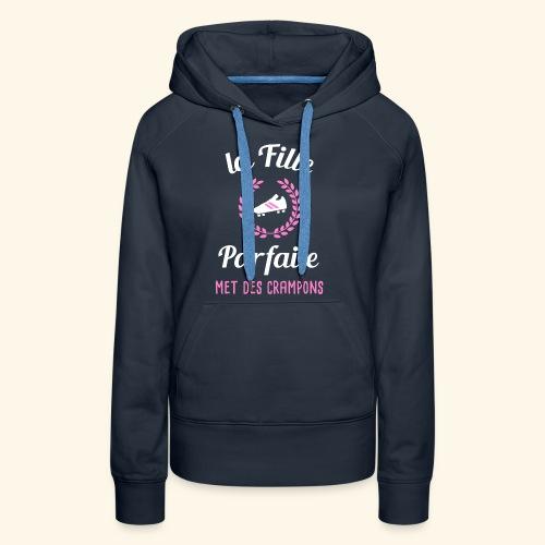 Foot rugby - La fille parfaite met des crampons - Sweat-shirt à capuche Premium pour femmes