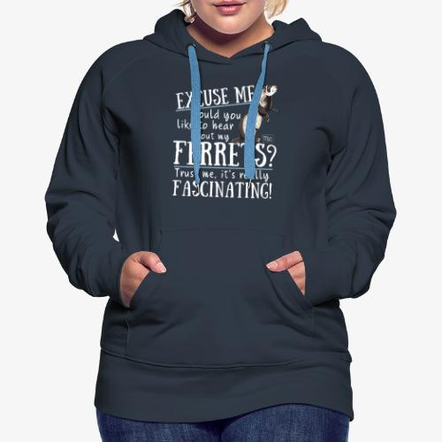 Excuse my Ferrets IV - Naisten premium-huppari