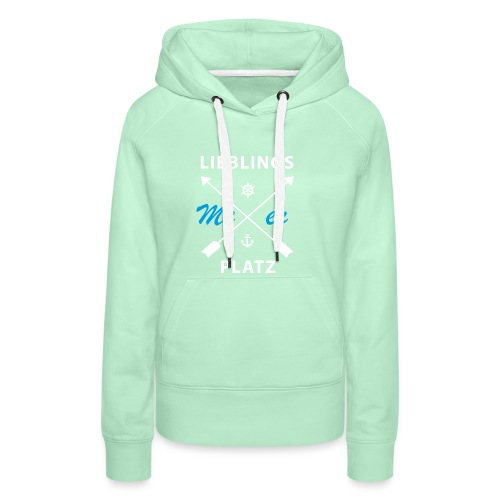 Lieblingsplatz Meer - Frauen Premium Hoodie