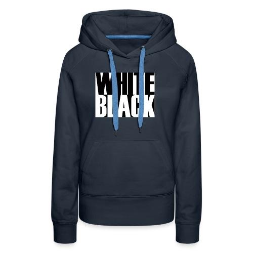White, Black T-shirt - Vrouwen Premium hoodie