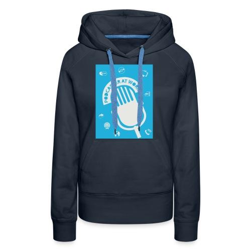 Podcaster at Work - Die Tasse für Podcaster - Frauen Premium Hoodie