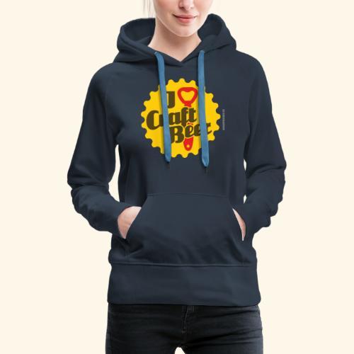 Craft Beer T-Shirt Design I Love Craft Beer - Frauen Premium Hoodie