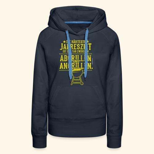 Grill-T-Shirt Grillsaison Abgrillen Angrillen - Frauen Premium Hoodie