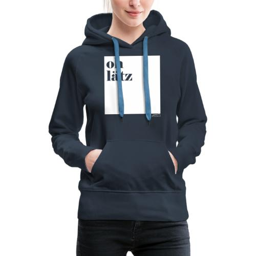 oh lätz - Frauen Premium Hoodie