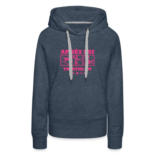 Apres Ski Triathlon | Apreski-Shirts gestalten - Frauen Premium Hoodie